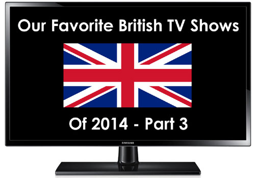 Favorite British TV Shows 2014 Part 3