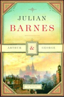 Arthur & George Julian Barnes