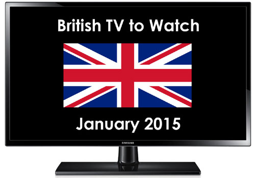 British TV to Watch in 2015, Part 1: January