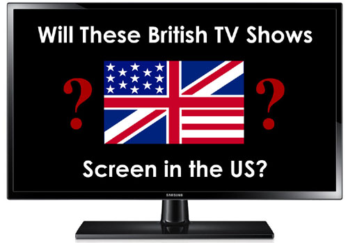 Will these Brit TV shows screen in the US