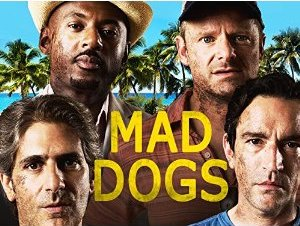 Mad Dogs Amazon Prime Instant Video