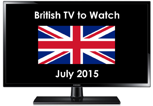 British TV to Watch in 2015 July