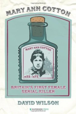 Mary Ann Cotton - Britain's First Female Serial Killer