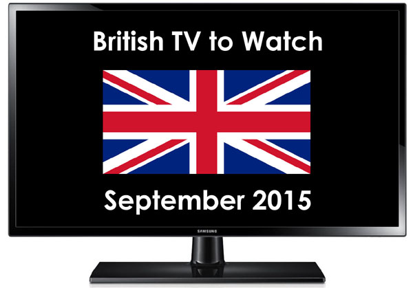 British TV to Watch in 2015 September