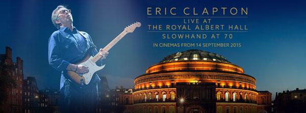 Eric Clapton Live at The Royal Albert Hall Slowhand at 70