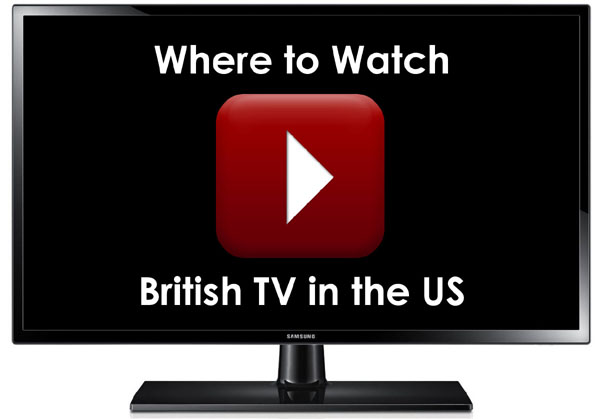 Where to Watch British TV in the US