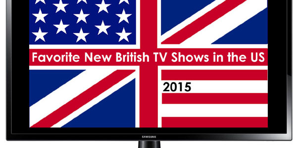 2015 British TV Year in Review: Favorite New Shows in the US