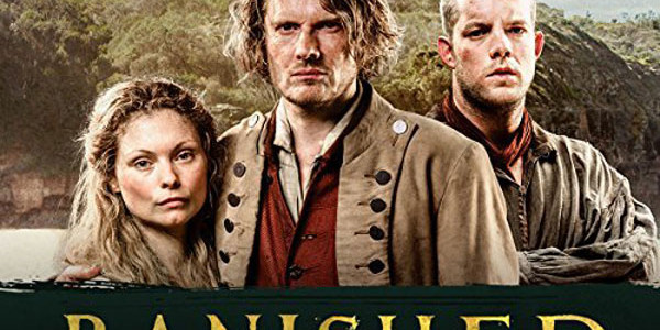 Banished: Intense Historical Drama Featuring All-Star Cast Premieres in the US