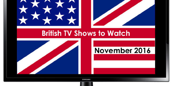 British TV Shows to Watch in November 2016