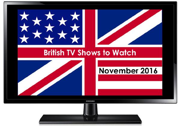 British TV Shows to Watch in November 2016