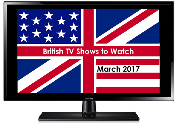 British TV to Watch in March 2017