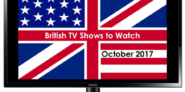 British TV to Watch in October 2017
