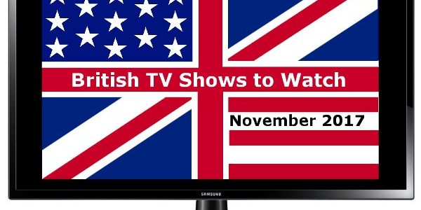 British TV Shows to Watch in Nov 2017