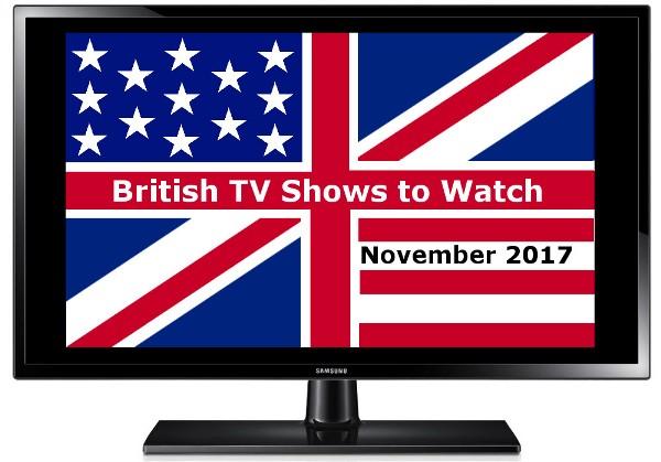 British TV Shows to Watch in Nov 2017