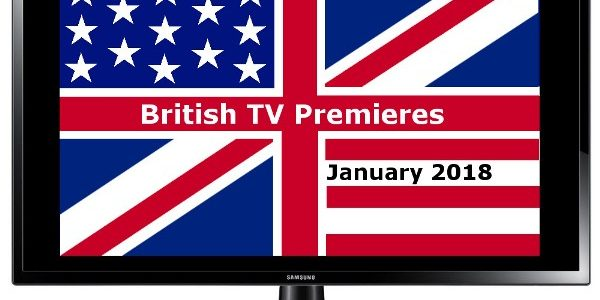 British TV Premieres in Jan 2018