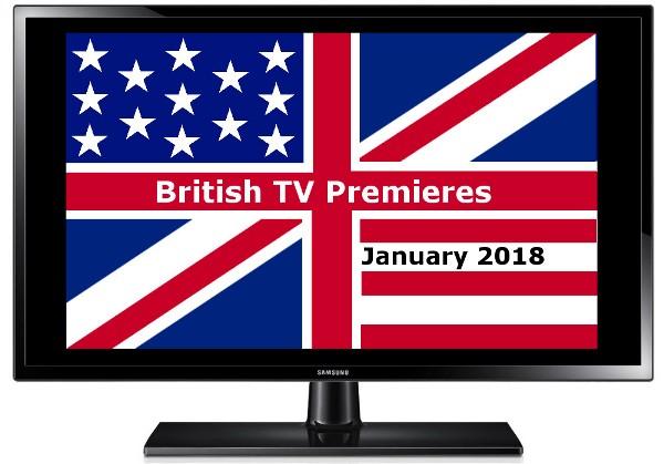British TV Premieres in Jan 2018