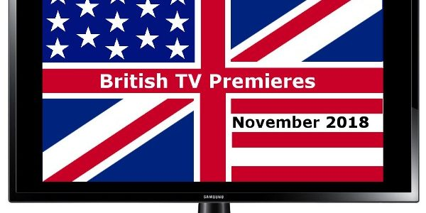 British TV Premieres in Nov 2018